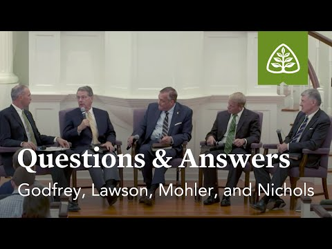 Questions & Answers with Godfrey, Lawson, Mohler, and Nichols