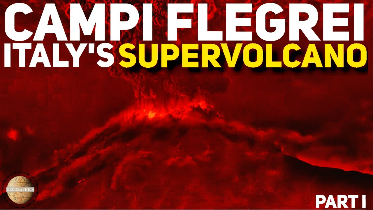 CAMPI FLEGREI: Italy's Super volcano And Its Mega Eruptions - Part 1