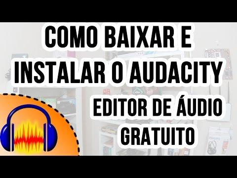 Como baixar e instalar o Audacity - Download do melhor editor de áudio gratis