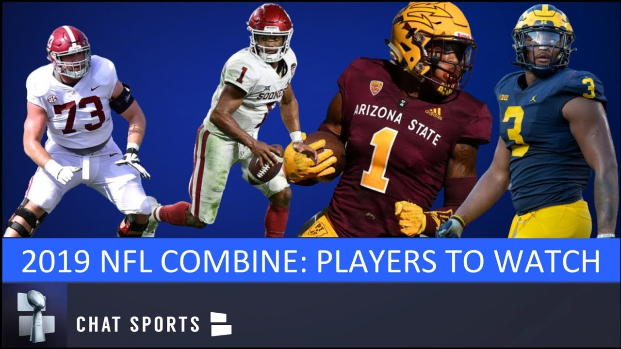 543528fff9b NFL Combine 2019: Players To Watch Feat. Kyler Murray, Jonah ...