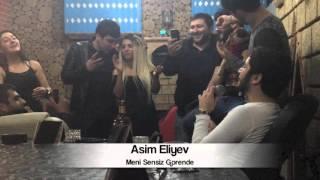 Asim Eliyev - Meni Sensiz Gorende 2016
