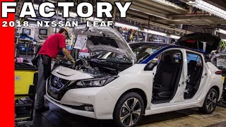 2018 Nissan LEAF Factory Assembly Plant