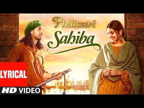 Phillauri : Sahiba Lyrical Video Song | Anushka Sharma, Diljit Dosanjh |  Shashwat | Romy & Pawni