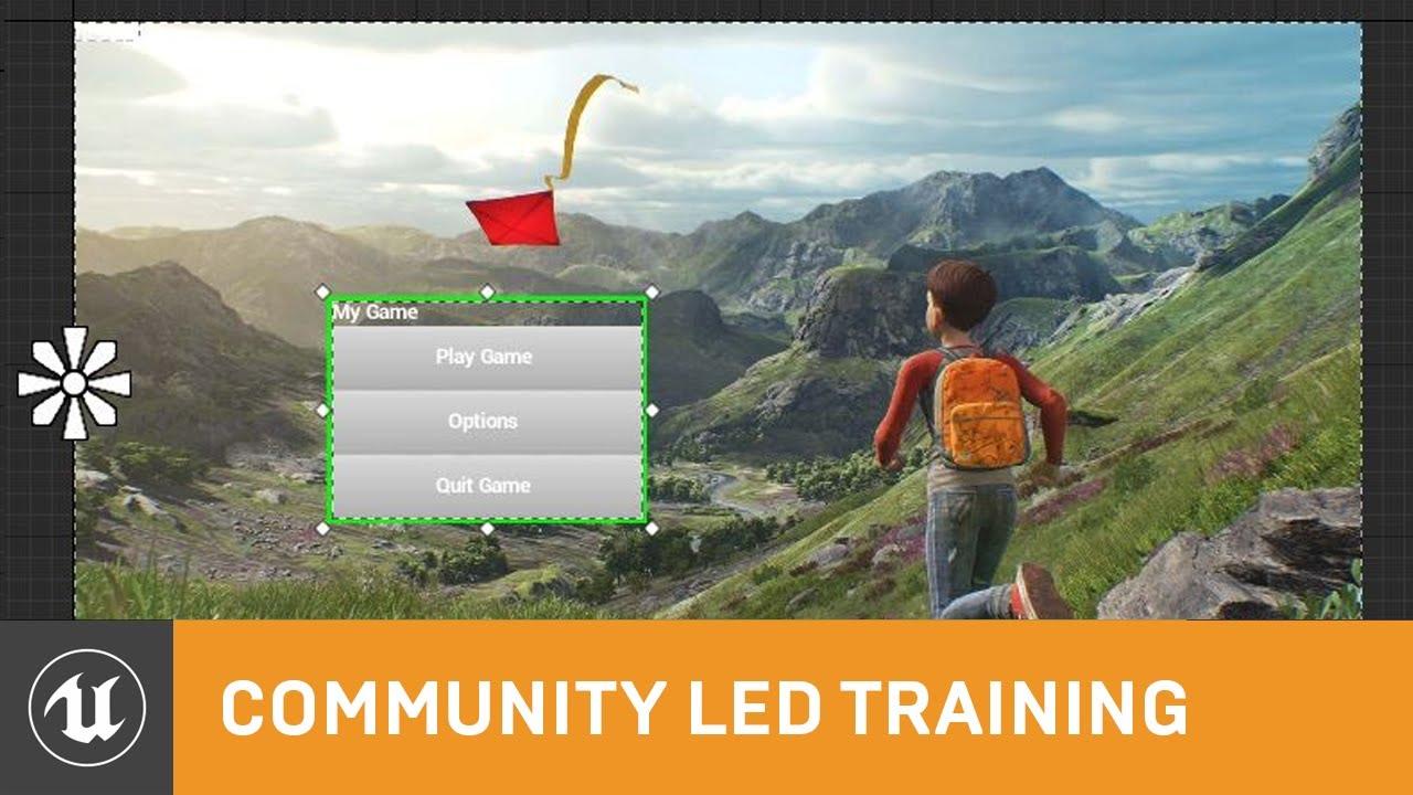 Creating a Dynamic UMG System | Community Led Training | Unreal Engine