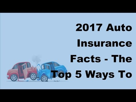 2017 Auto Insurance Facts  | The Top 5 Ways To Get Affordable Car Insurance