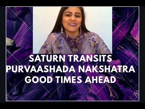 SATURN TRANSITS PURVA ASHADHA NAKSHATRA – GOOD TIMES AHEAD