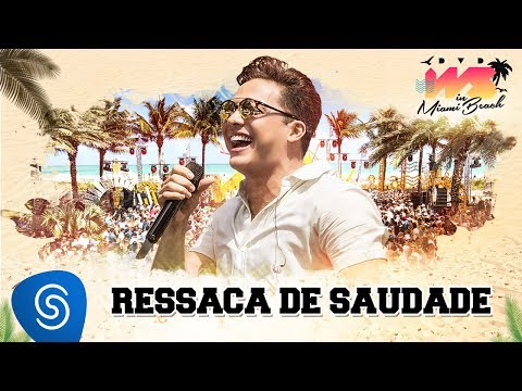 Wesley Safadão - Ressaca de Saudade DVD WS In Miami Beach