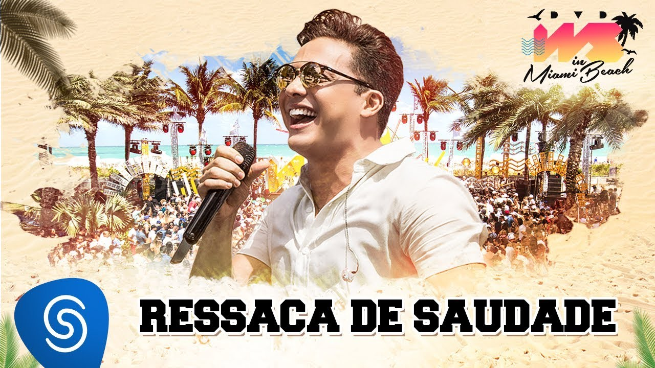 Wesley Safadão – Ressaca de Saudade [DVD WS In Miami Beach]