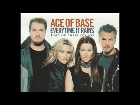 Ace Of Base  Everytime It Rains That Kid Chris Vox Mix
