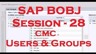 CMC - Users & Groups - SAP Business Objects Tutorial (BOBJ) 4.0 - Session - 28