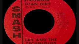 JAY AND THE TECHNIQUES- Stronger Than Dirt