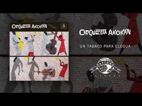 Orquesta Akokán- Un Tabaco Para Elegua (Official Audio)
