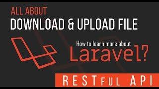Download & Upload File - RESTful API with Laravel - 13