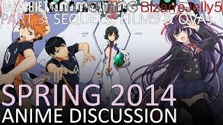 Spring 2014 Anime Season Discussion w/ BakaShift & BizarreJelly5 - Part Three