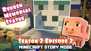 [S2EP2 HOWTO] Build The EPIC Reuben Memorial Statue! Minecraft Story Mode Season 2 Episode 2
