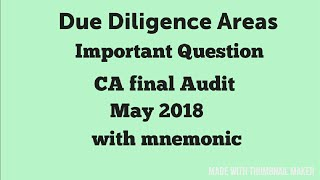 Due diligence areas!  CA final may 2018! CA final audit