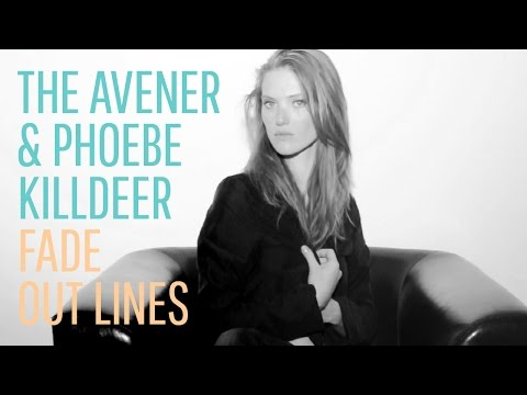 The Avener & Phoebe Killdeer - Fade out Lines (The Avener Rework)