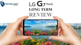 LG G7 ThinQ Long Term Review - How is it Holding Up?