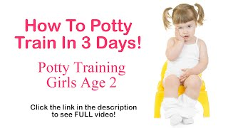 How To Potty Train In 3 Days - Potty Training Girls Age 2