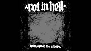 Rot In Hell-Hallways of the Always (Full Album)