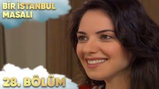 Bir İstanbul Masalı 28. Bölüm