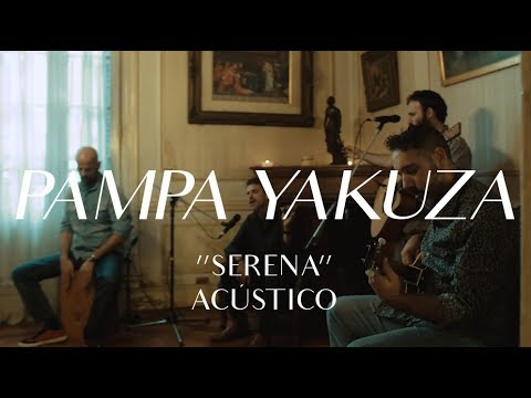 Pampa Yakuza - Serena (CMTV Acústico)