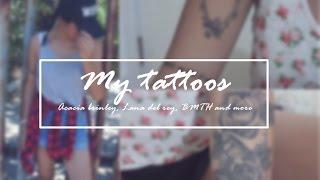 My tattoos / BMTH, Lana Del Rey, Acacia...