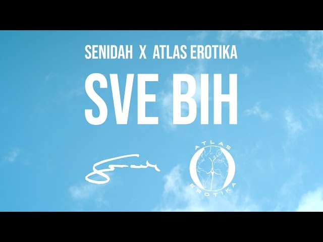 Senidah x Atlas Erotika - Sve Bih (Official Video)