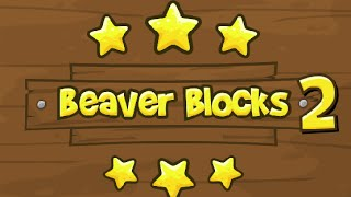 BEAVER BLOCKS 2 Level 1-30 Walkthrough