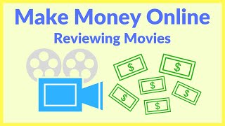Make money reviewing movies online ...