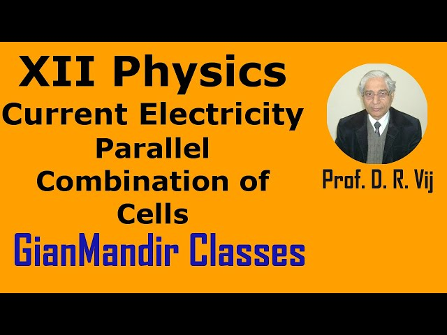 XII Physics | Current Electricity | Parallel Combination of Cells by Himanshu Sir