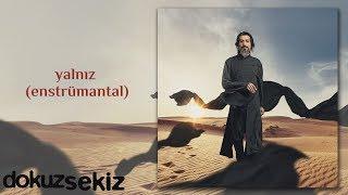 İsmail Tunçbilek - Yalnız (Official Audio)