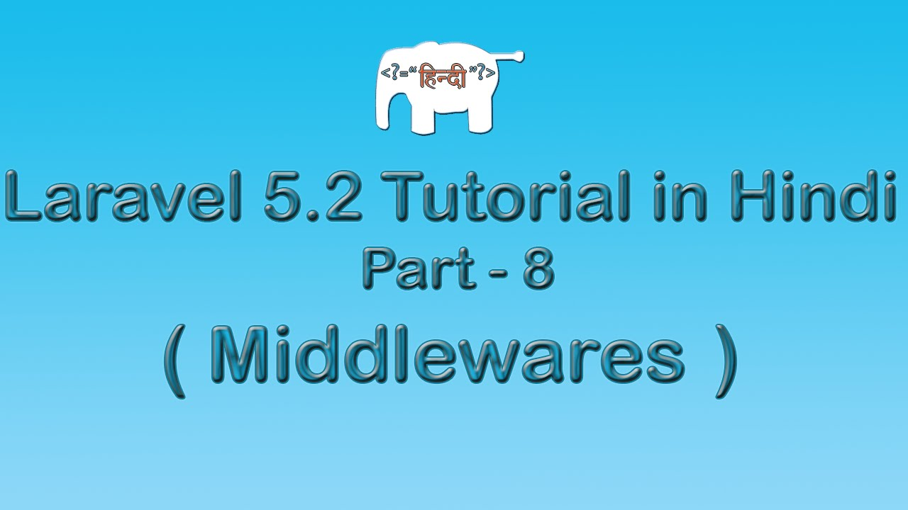 Laravel 5 Tutorial for Beginners in Hindi ( Middlewares ) | Part-8