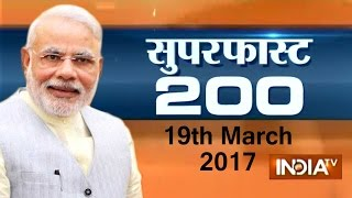 Superfast 200 | 19th March, 2017, 5:00 PM ( Full Segment ) - India TV