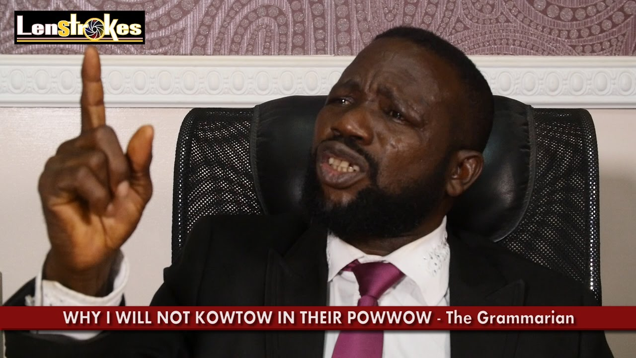 FADDA The Grammarian: Why I will not kowtow in their powwow! by Lenstrokes