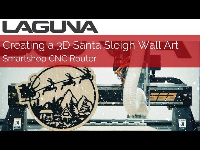 Santa's Sleigh Sign Making Holiday DIY with CNC Router | Laguna Tools