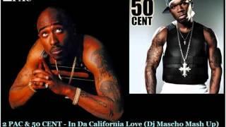 2 PAC 50 CENT In Da California Love Dj Mascho Mash Up