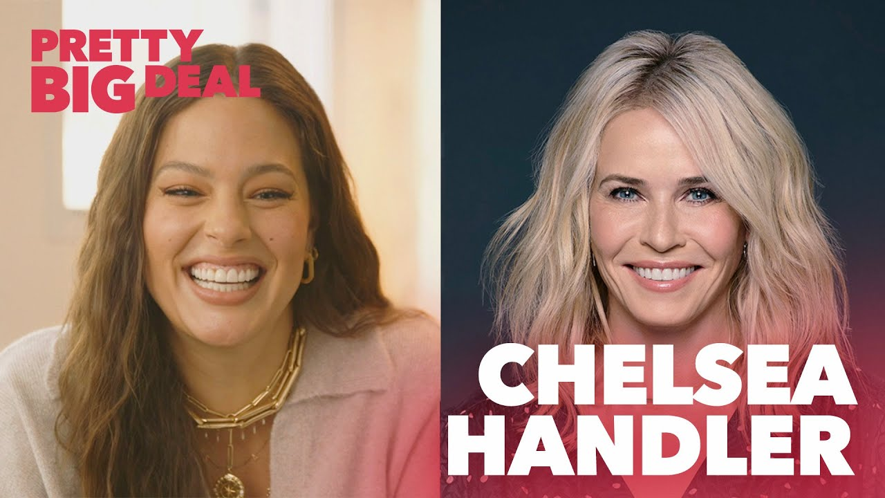 Chelsea Handler is Afraid...and That's Good | Pretty Big Deal with Ashley Graham