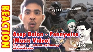 Download Mp3 Reaction | Asep Balon - Pennywise  Mv  Diss Balik Dizo  Goblok Anjengg  !!!
