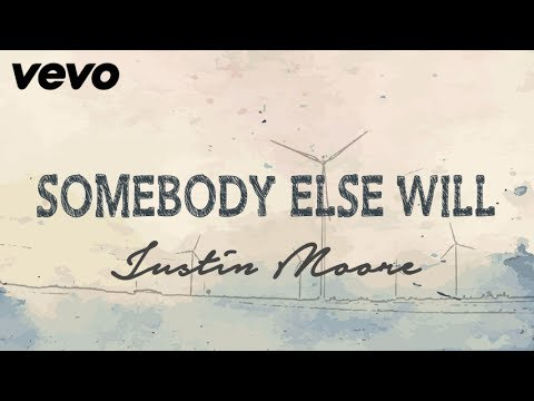 Justin Moore - Somebody Else Will (Lyrics)