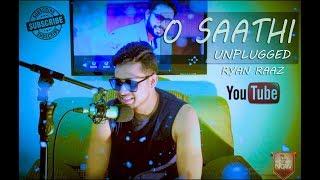 O Saathi   Baaghi 2   Atif Aslam   Cover by Ryan Raaz   Unplugged Version
