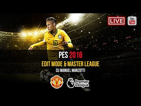 PES 2016 Live Master League cu Man. United + Edit (VIII) HD-PS4