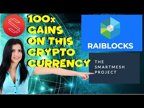 Next 100x Cryptocurrency like RaiBlocks? Smart Mesh, Substratum ?Best Cryptocurrency 2018