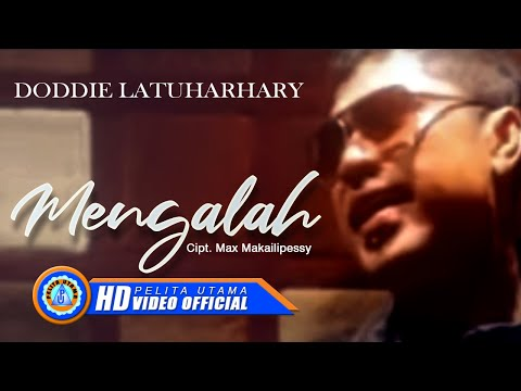 DODDIE LATUHARHARY - MENGALAH (Official Music Video)