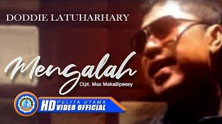 Gambar cover DODDIE LATUHARHARY - MENGALAH (Official Music Video)