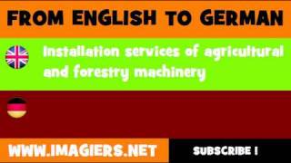 FROM ENGLISH TO GERMAN = Installation services of agricultural and forestry machinery