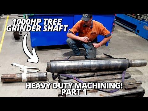 Heavy Duty Machining 1000HP Tree Grinder Shaft   Part 1