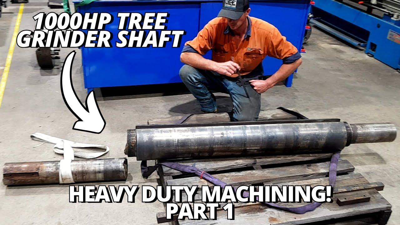 Download Heavy Duty Machining 1000HP Tree Grinder Shaft | Part 1