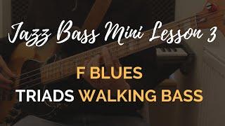 jazz bass lesson 3 f blues walking bass line using triads