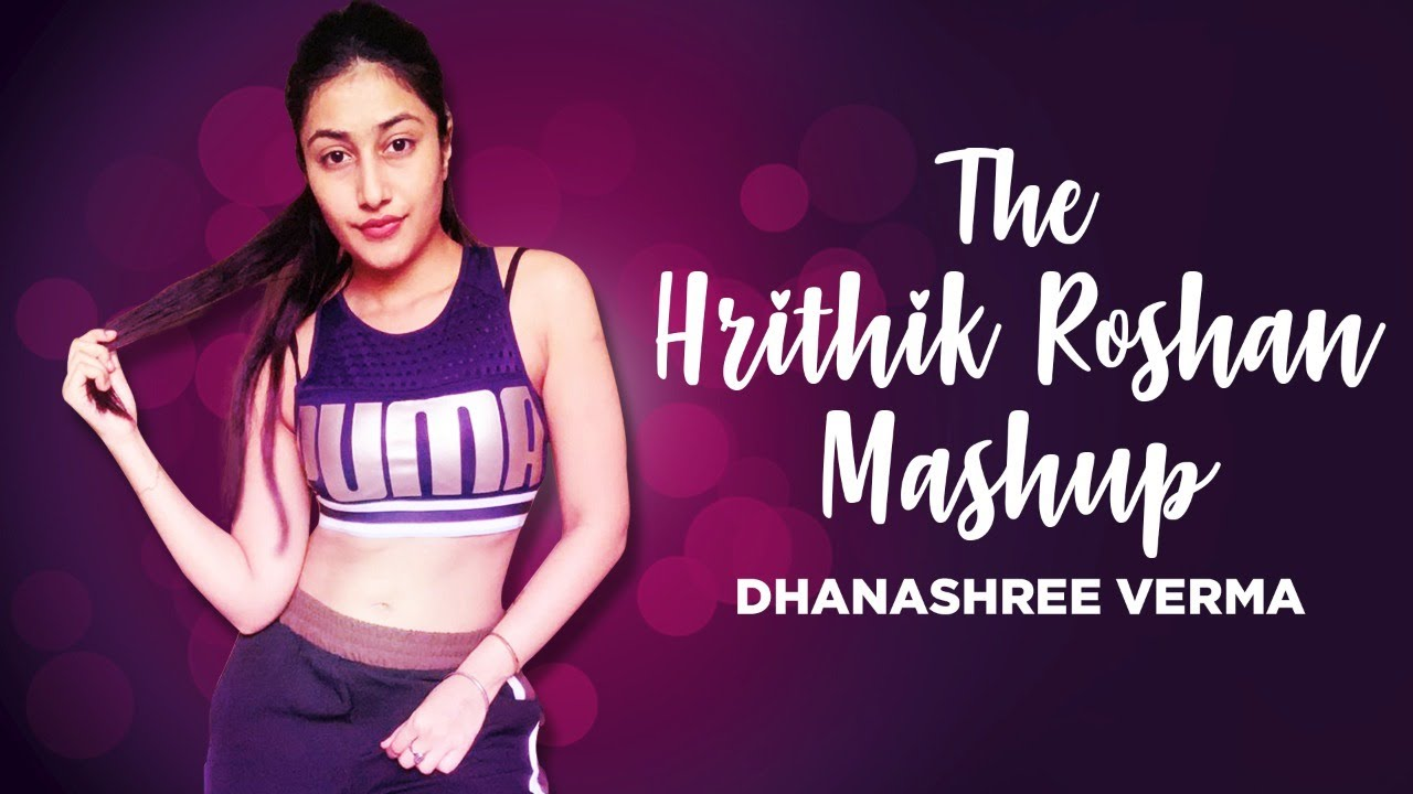 The Hrithik Roshan Mashup | Dhanashree Verma